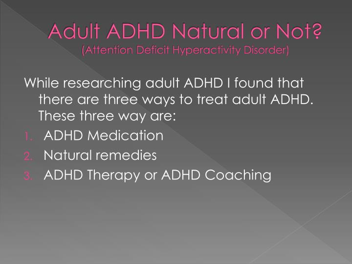 adult adhd natural or not attention deficit hyperactivity disorder n.