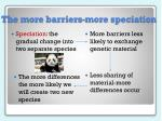 the more barriers more speciation