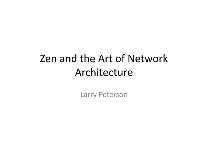 zen and the art of network architecture n.