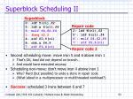 superblock scheduling ii
