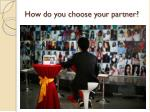 how do you choose your partner1