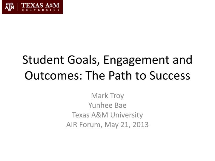 student goals engagement and outcomes the path to success n.