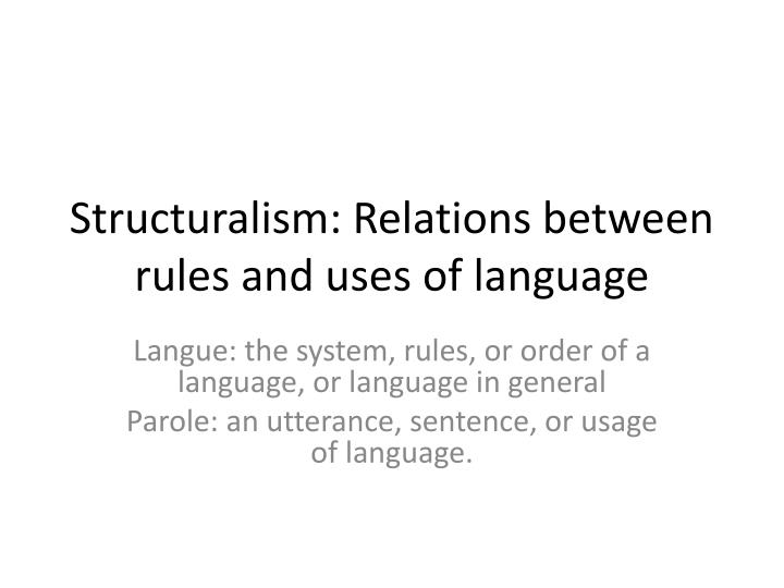 structuralism relations between rules and uses of language n.