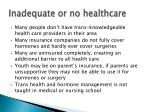 inadequate or no healthcare