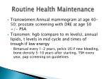 routine health maintenance