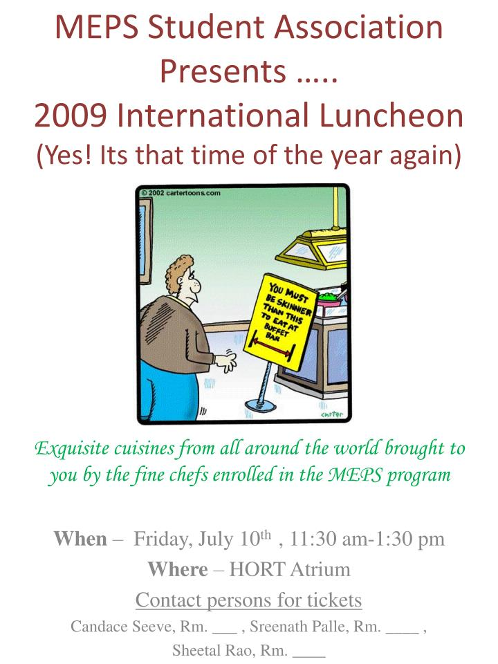 meps student association presents 2009 international luncheon yes its that time of the year again n.