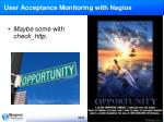 user acceptance monitoring with nagios