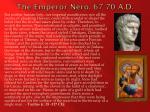 the emperor nero 67 70 a d