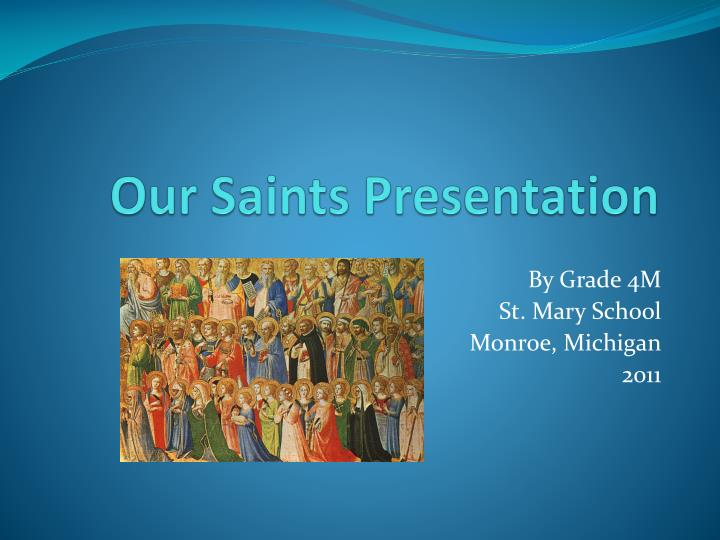our saints presentation n.