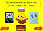 introduction how to assimilate yourself in a nother country