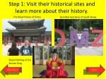 step 1 visit their historical sites and learn more about their history