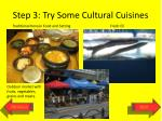 step 3 try some cultural cuisines