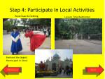 step 4 participate in local activities