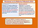 pensiones en la reforma tributaria 20127