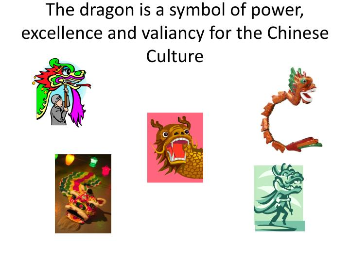Ppt The Dragon Is A Symbol Of Power Excellence And Valiancy For