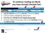 to continue reading an ebook you have already checked out