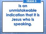 is an unmistakeable indication that it is jesus who is speaking