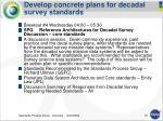 develop concrete plans for decadal survey standards