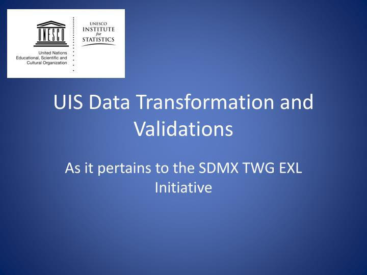 uis data transformation and validations n.