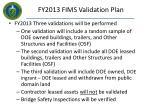 fy2013 fims validation plan