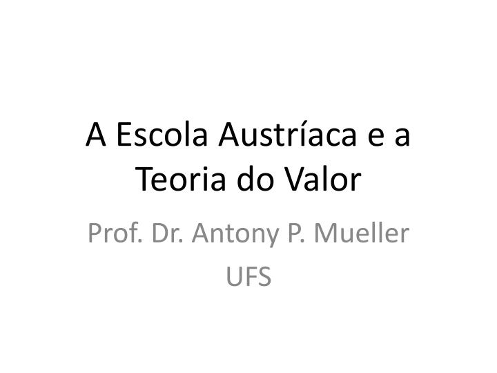 a escola austr aca e a teoria do valor n.