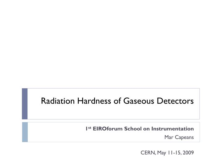 radiation hardness of gaseous detectors n.