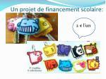 un projet de financement scolaire
