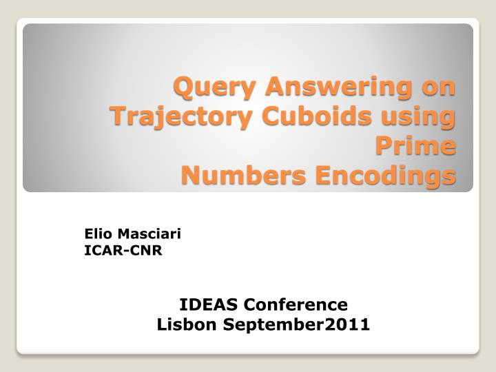 query answering on trajectory cuboids using prime numbers encodings n.