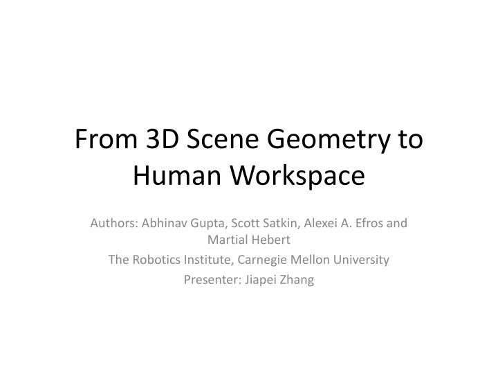 from 3d scene geometry to human workspace n.