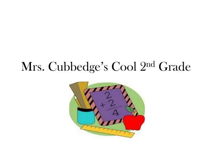 mrs cubbedge s cool 2 nd grade n.