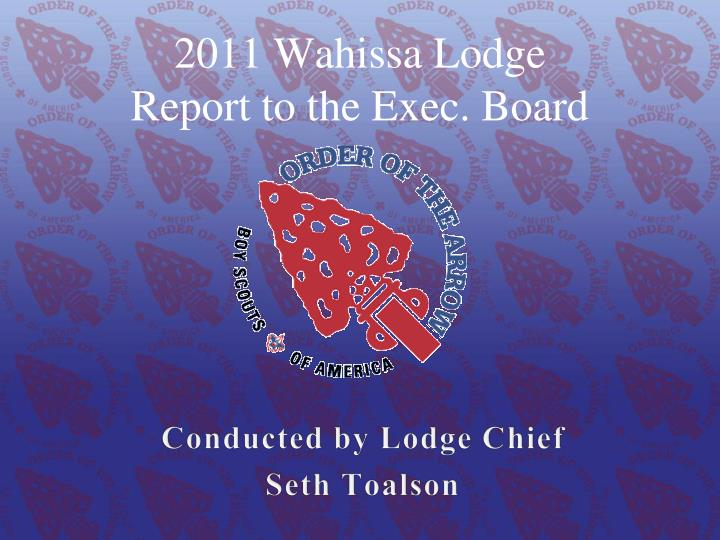 2011 wahissa lodge report to the exec board n.