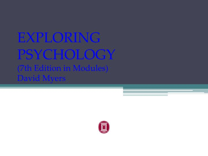 exploring psychology 7th edition in modules david myers n.