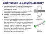 deformation vs sample symmetry