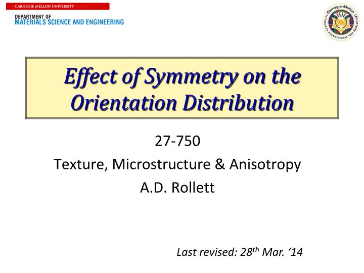 effect of symmetry on the orientation distribution n.