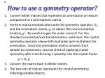how to use a symmetry operator