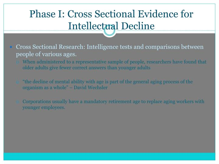 Phase i cross sectional evidence for intellectual decline