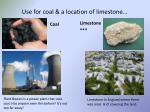 use for coal a location of limestone