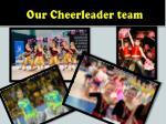our cheerleader team