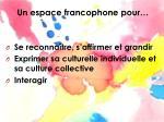 un espace francophone pour