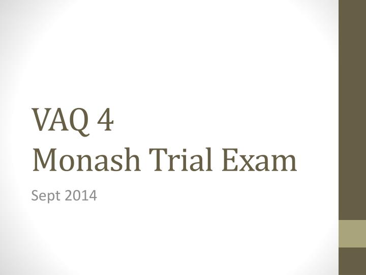 vaq 4 monash trial exam n.