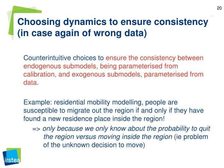 Choosing dynamics to ensure consistency (in case again of wrong data)