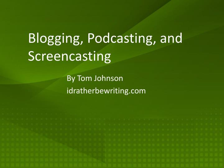 blogging podcasting and screencasting n.