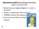 binomial model expanding binomials what is a binomial 1