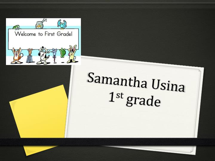 samantha usina 1 st grade n.