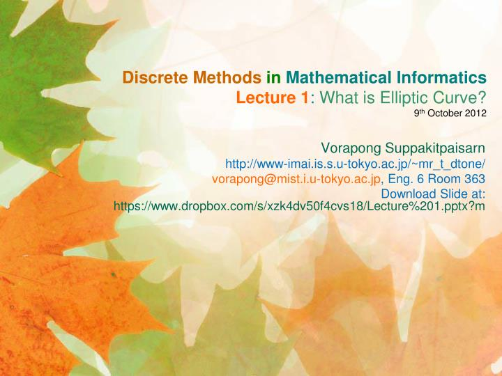 discrete methods in mathematical informatics lecture 1 what is elliptic curve 9 th october 2012 n.