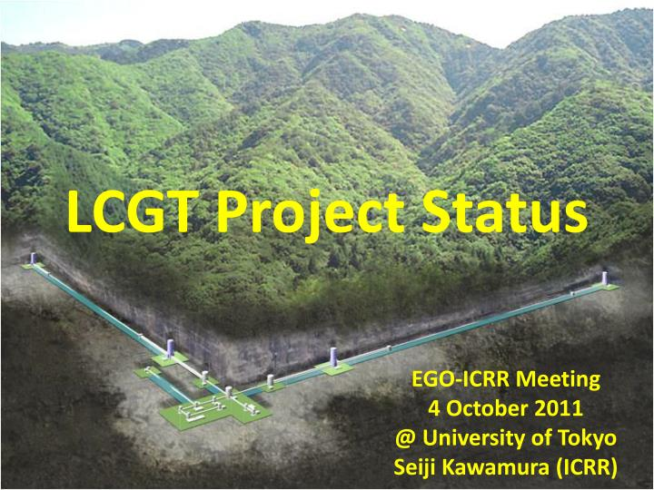 lcgt project status n.