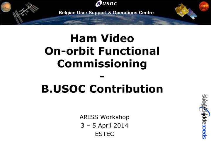 ham video on orbit functional commissioning b usoc contribution n.