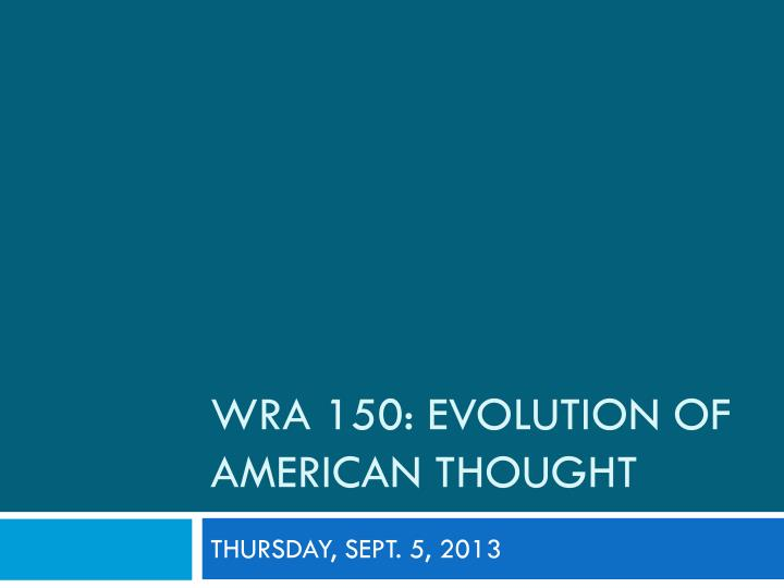 wra 150 evolution of american thought n.