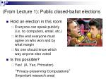 from lecture 1 public closed ballot elections
