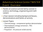 adventure science center twister event overview